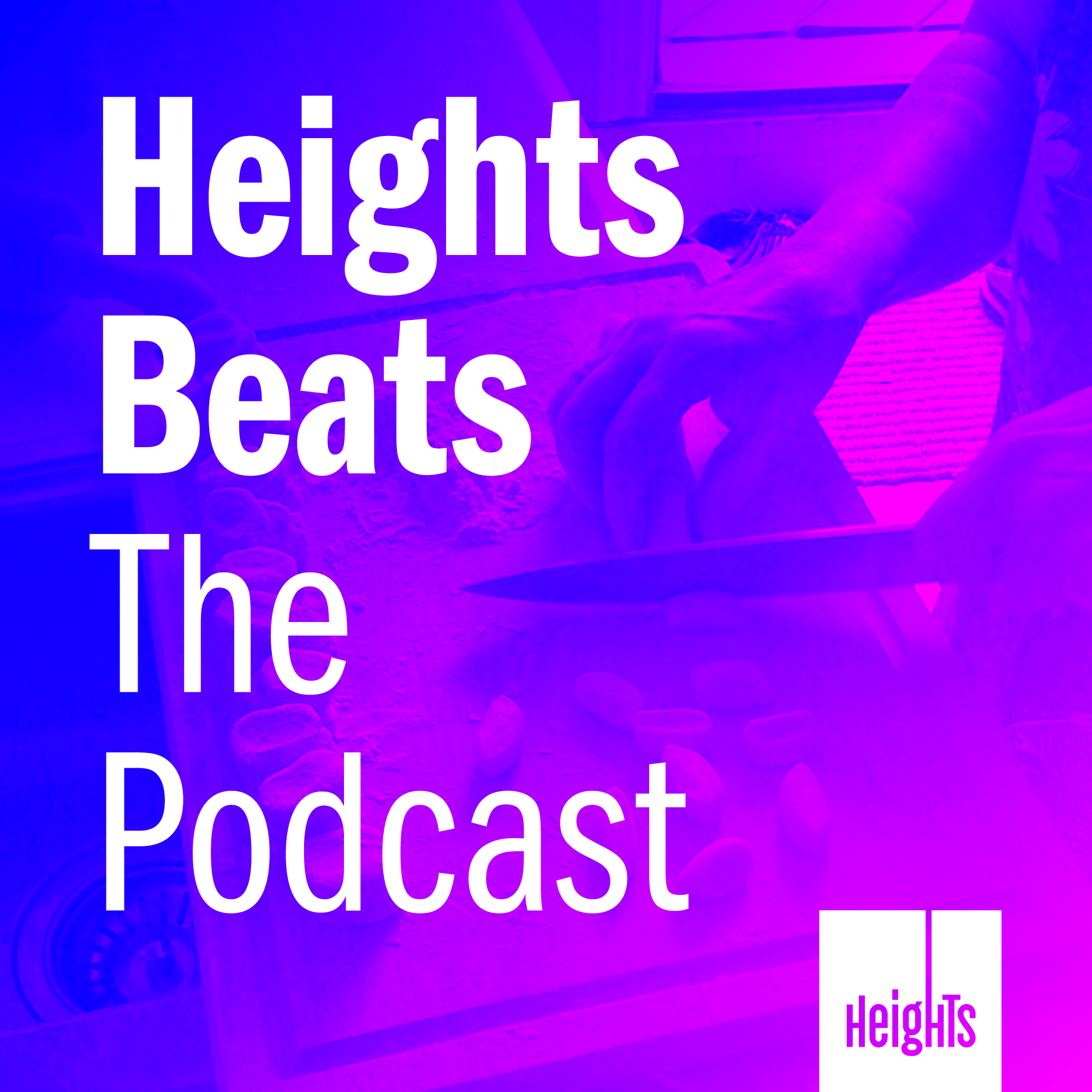 Heights Beats: The Podcast